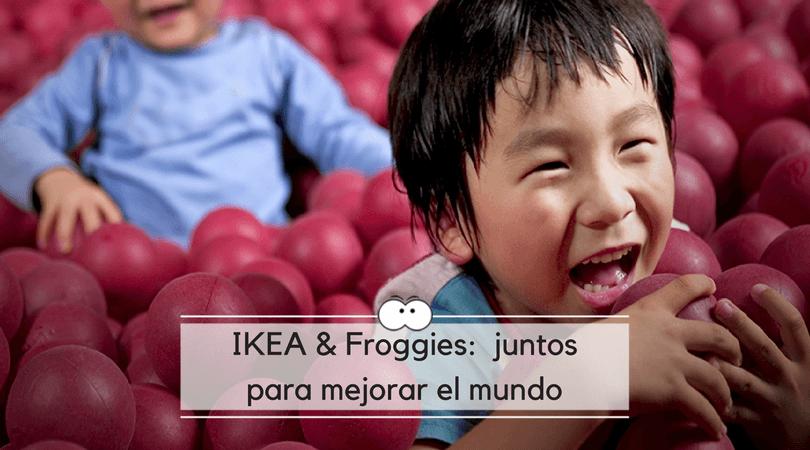 Ikea y Froggies