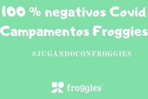 Negativos Covid en Campamento Froggies
